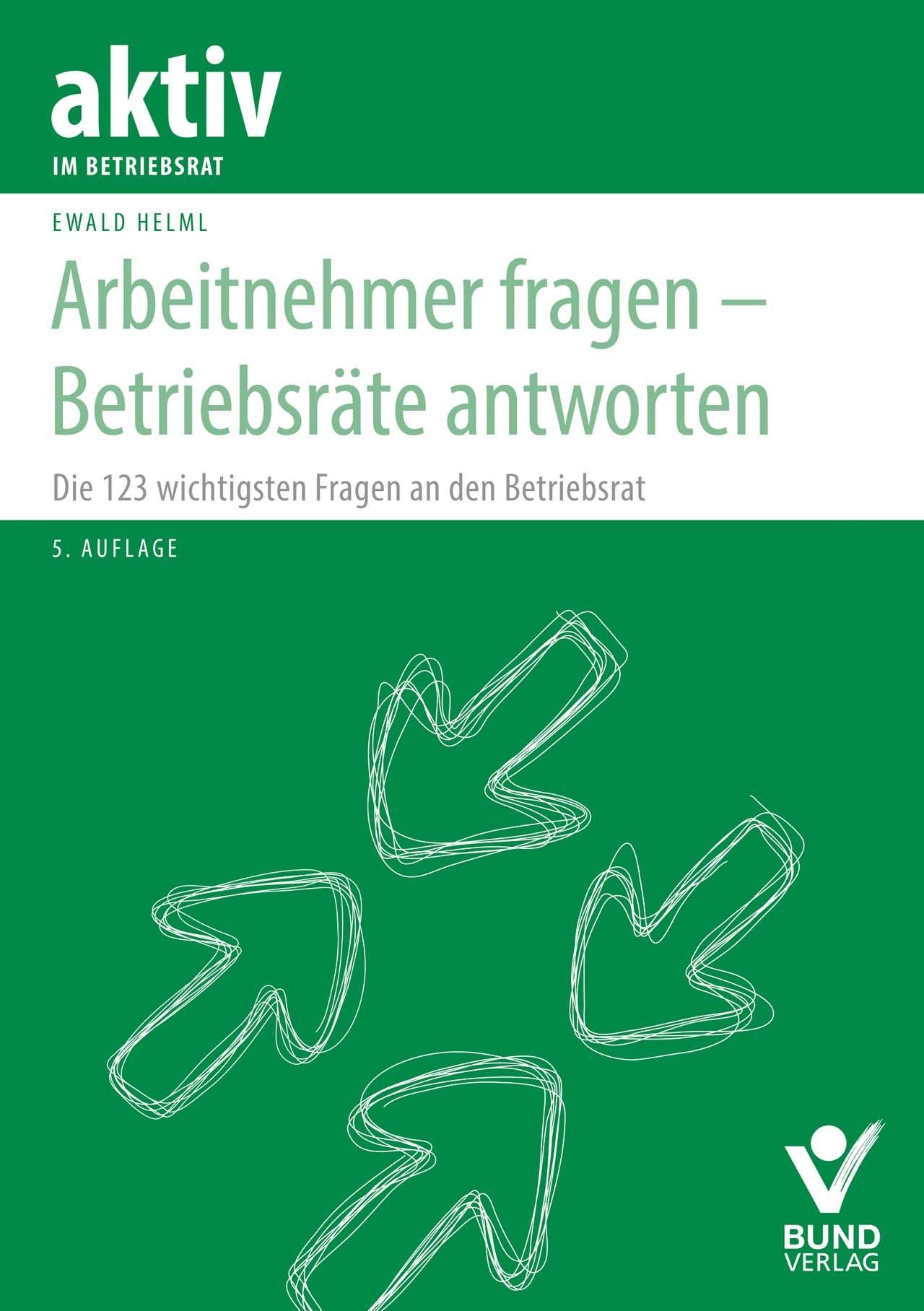 Arbeitnehmer fragen - Betriebsräte antworten   Helml   5. Auflage, 2016   Buch (Cover)