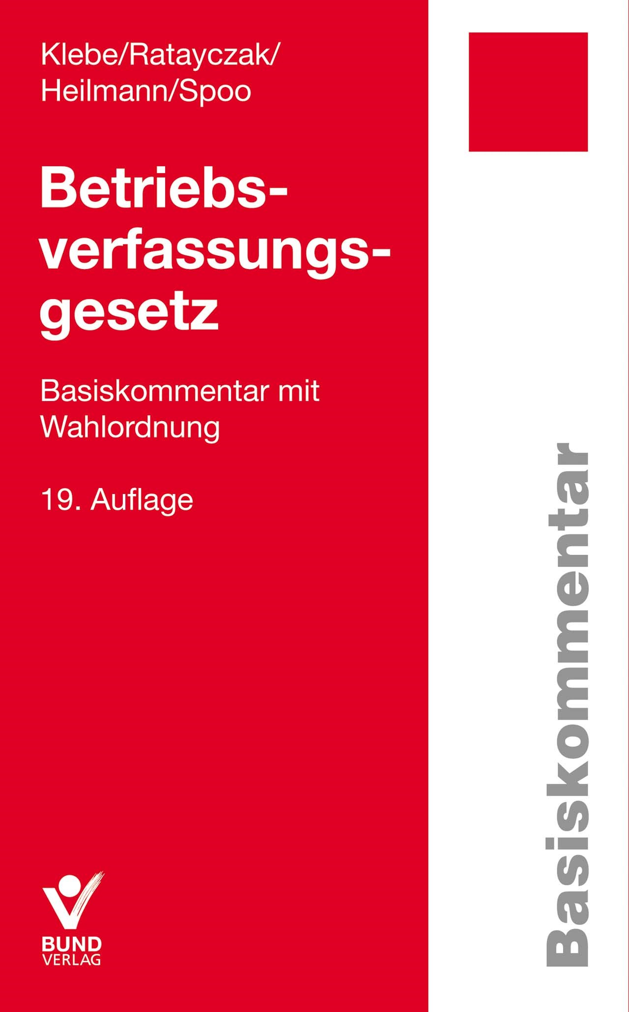 Betriebsverfassungsgesetz (BetrVG) | Klebe / Ratayczak / Heilmann / Spoo | 19. Auflage, 2016 | Buch (Cover)