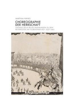 Abbildung von Papiro | Choreographie der Herrschaft | 1. Auflage | 2016 | beck-shop.de