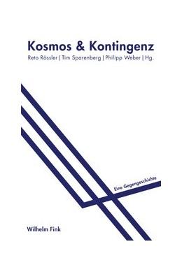 Abbildung von Weber / Sparenberg | Kosmos & Kontingenz | 1. Auflage | 2016 | beck-shop.de