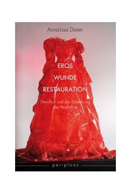 Abbildung von Dieter | Eros - Wunde - Restauration | 1. Auflage 2019 | 2019 | Stendhal und die Entstehung de...