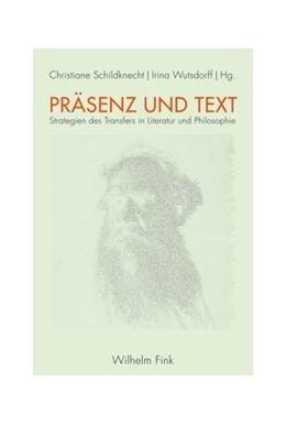 Abbildung von Wutsdorff / Schildknecht | Präsenz und Text | 2016 | 2016 | Strategien des Transfers in Li...