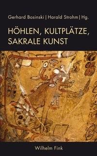 Höhlen, Kultplätze, sakrale Kunst | Bosinski / Strohm | 1. Auflage 2016, 2016 | Buch (Cover)