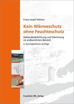 Abbildung von Hölzen | Kein Wärmeschutz ohne Feuchteschutz. | 2016 | Gebäudeabdichtung und Dämmung ...