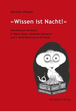 Abbildung von Wegner   »Wissen ist Nacht!«   Erstauflage   2015   Parodistische Verfahren in Wal...