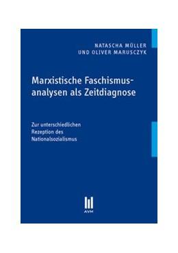Abbildung von Müller / Marusczyk | Marxistische Faschismusanalysen als Zeitdiagnose | 2014 | Zur unterschiedlichen Rezeptio...