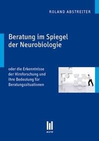 Beratung im Spiegel der Neurobiologie | Abstreiter | 1., Aufl., 2010 | Buch (Cover)