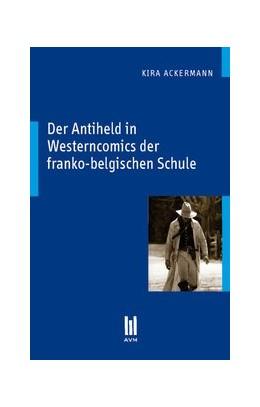 Abbildung von Ackermann | Der Antiheld in Westerncomics der franko-belgischen Schule | 1., Aufl. | 2010