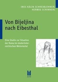 Von Bijeljina nach Eibesthal | Kälin Schreiblehner / Schinnerl | 1., Aufl., 2010 | Buch (Cover)