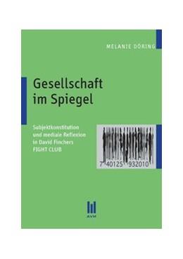 Abbildung von Döring   Gesellschaft im Spiegel   1., Aufl.   2010   Subjektkonstitution und medial...