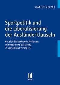 Abbildung von Melzer | Sportpolitik und die Liberalisierung der Ausländerklauseln | 1., Aufl. | 2010