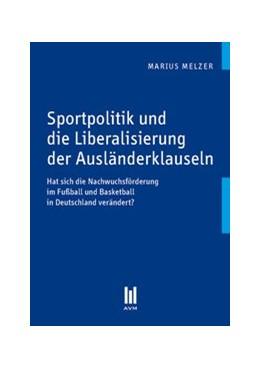 Abbildung von Melzer | Sportpolitik und die Liberalisierung der Ausländerklauseln | 1., Aufl. | 2010 | Hat sich die Nachwuchsförderun...