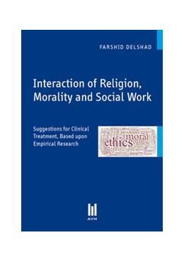 Delshad | Interaction of Religion, Morality and Social Work | 1., Aufl. |  2010 | Suggestions for Clinical Treat...