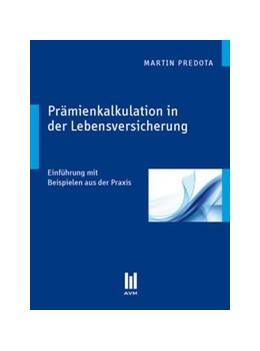Abbildung von Predota | Prämienkalkulation in der Lebensversicherung | 1., Aufl. | 2010 | Einführung mit Beispielen aus ...