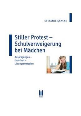 Abbildung von Kracke | Stiller Protest – Schulverweigerung bei Mädchen | 1., Aufl. | 2009 | Ausprägungen – Ursachen – Lösu...