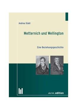 Abbildung von Stahl | Metternich und Wellington | 1. Auflage | 2014 | beck-shop.de