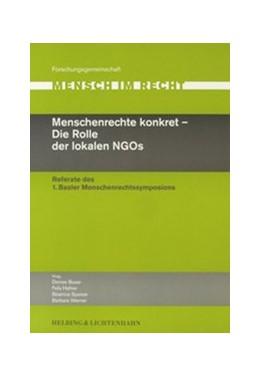 Abbildung von Menschenrechte konkret - Die Rolle der lokalen NGOs | 2003 | Referate des 1. Basler Mensche...