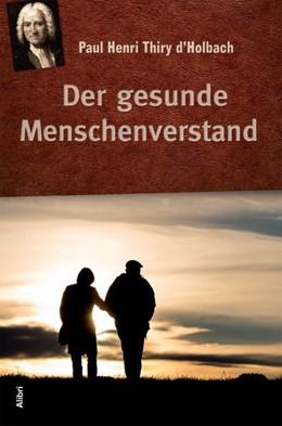 Abbildung von Holbach / Beyvers / Penzdorfer-Beyvers   Der gesunde Menschenverstand   2016   Aufklärerische Streitschrift u...