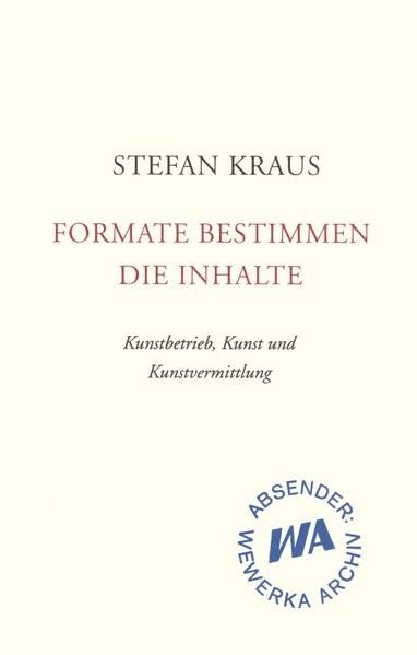 Formate bestimmen die Inhalte | Kraus, 2016 | Buch (Cover)