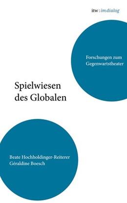 Abbildung von Hochholdinger-Reiterer / Boesch | itw : im dialog Band 2: Spielwiesen des Globalen | 2016
