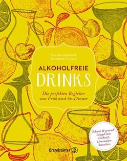 Abbildung von Derndorfer / Fischer | Alkoholfreie Drinks | 1. Auflage | 2016 | beck-shop.de
