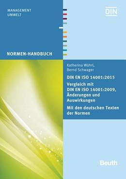 Abbildung von Schwager / Wührl | DIN EN ISO 14001:2015 - Vergleich mit DIN EN ISO 14001:2009, Änderungen und Auswirkungen - Mit den deutschen Texten der Normen | 2016