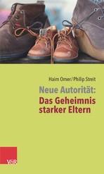 Neue Autorität: Das Geheimnis starker Eltern | Omer / Streit | Aufl., 2016 | Buch (Cover)