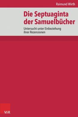 Abbildung von Wirth   Die Septuaginta der Samuelbücher   2016   Untersucht unter Einbeziehung ...   Band 007