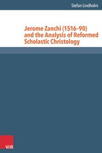 Jerome Zanchi (1516–90) and the Analysis of Reformed Scholastic Christology | Lindholm | Aufl., 2016 | Buch (Cover)