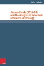 Abbildung von Lindholm | Jerome Zanchi (1516–90) and the Analysis of Reformed Scholastic Christology | Aufl. | 2016