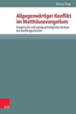 Abbildung von Popa | Allgegenwärtiger Konflikt im Matthäusevangelium | 2017 | Exegetische und sozialpsycholo... | Band 111