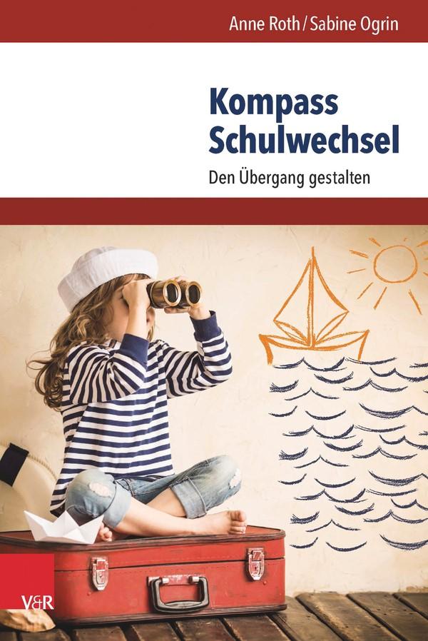 Kompass Schulwechsel | Ogrin / Roth | Aufl., 2016 | Buch (Cover)