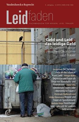 Abbildung von Radbruch / Langenmayr | Geld und Leid – das leidige Geld. Zusammenhänge zwischen Ökonomie und Trauer | 1. Auflage | 2016 | beck-shop.de