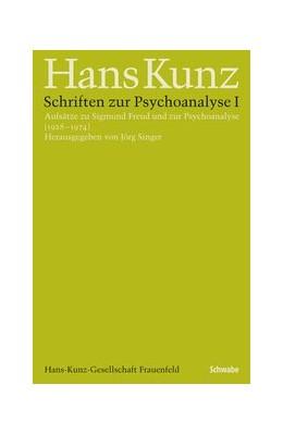 Abbildung von Singer / Kunz   Schriften zur Psychoanalyse I   1. Auflage   2015   9   beck-shop.de