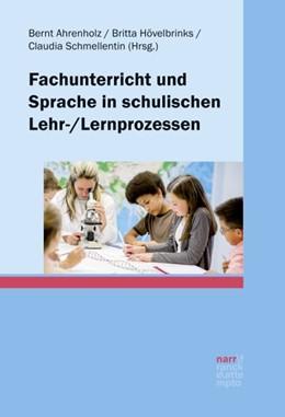 Abbildung von Ahrenholz / Hövelbrinks | Fachunterricht und Sprache in schulischen Lehr-/Lernprozessen | 1. Auflage | 2017 | beck-shop.de