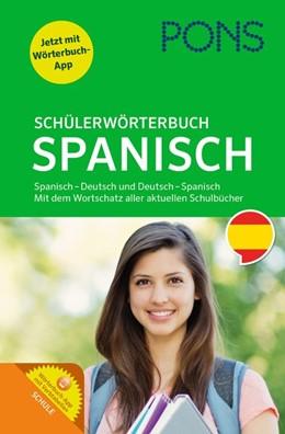 Abbildung von PONS Schülerwörterbuch Spanisch | 2016 | Spanisch-Deutsch / Deutsch-Spa...