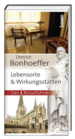 Abbildung von Dietrich Bonhoeffer - Lebensorte & Wirkungsstätten | 2016 | Der Reiseführer