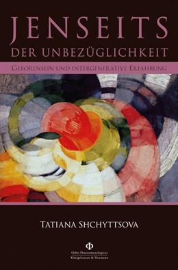Abbildung von Shchyttsova   Jenseits der Unbezüglichkeit   1. Auflage   2016   42   beck-shop.de