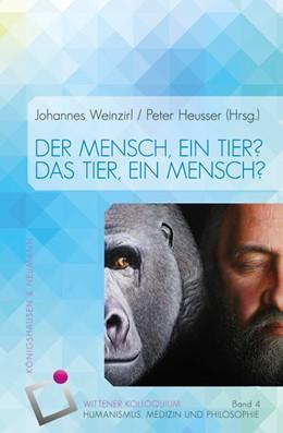 Abbildung von Weinzirl / Heusser | Der Mensch, ein Tier? Das Tier, ein Mensch? | 2016 | 4
