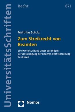 Abbildung von Schulz | Zum Streikrecht von Beamten | 2016 | Eine Untersuchung unter besond... | 871