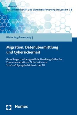 Abbildung von Kugelmann | Migration, Datenübermittlung und Cybersicherheit | 1. Auflage | 2016 | 8 | beck-shop.de