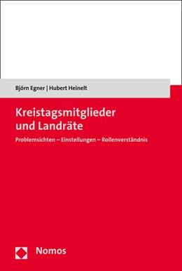 Abbildung von Egner / Heinelt   Kreistagsmitglieder und Landräte   1. Auflage   2016   beck-shop.de