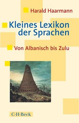 Abbildung von Haarmann, Harald | Kleines Lexikon der Sprachen | 3. Auflage | 2017 | 1432 | beck-shop.de