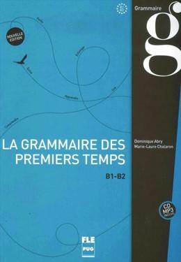 Abbildung von Abry / Chalaron | La grammaire des premiers temps B1-B2 | 1. Auflage | 2015 | beck-shop.de