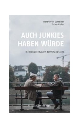 Abbildung von Schreiber / Keller | Auch Junkies haben Würde | 2016 | Die Pionierleistungen der Stif...