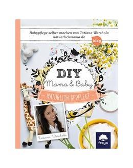 Abbildung von Warchola | DIY Mama & Baby | 1. Auflage | 2016 | beck-shop.de