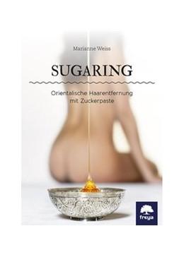 Abbildung von Weiss | Sugaring | 1. Auflage | 2016 | beck-shop.de