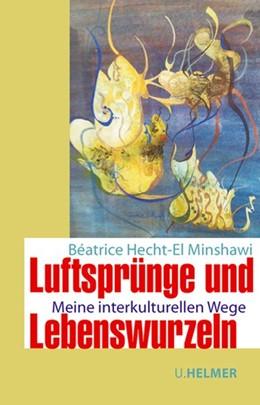 Abbildung von Hecht-El Minshawi | Luftsprünge und Lebenswurzeln | 1. Auflage | 2016 | beck-shop.de