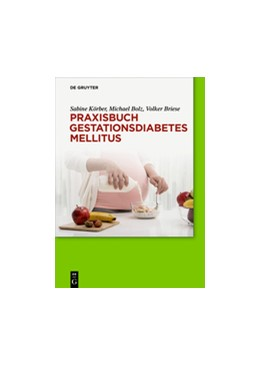 Abbildung von Körber / Bolz / Briese | Praxisbuch Gestationsdiabetes mellitus | 2016