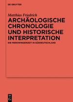 Abbildung von Friedrich | Archäologische Chronologie und historische Interpretation | 2016